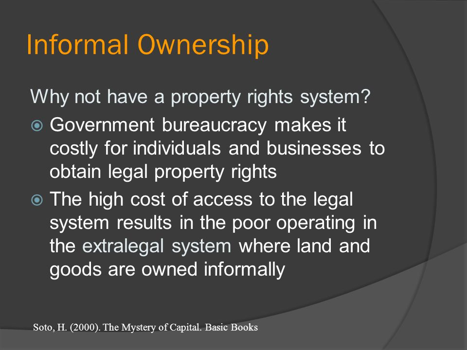 Informal Ownership Why not have a property rights system.