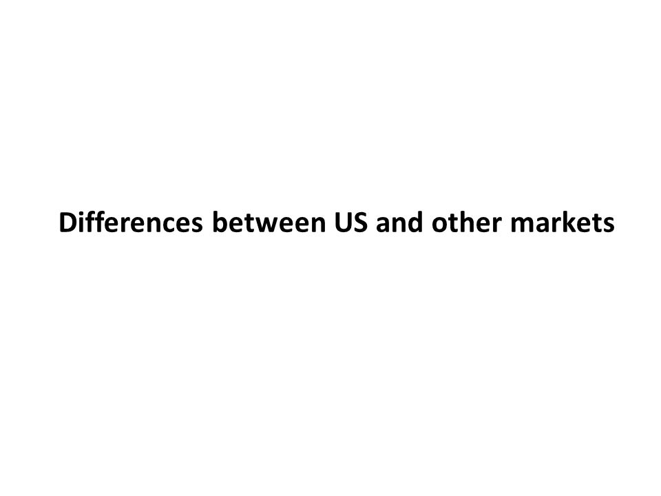 Differences between US and other markets