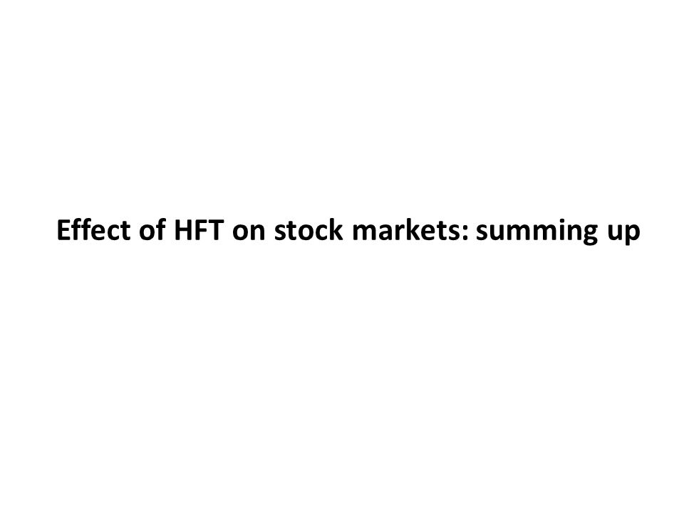 Effect of HFT on stock markets: summing up