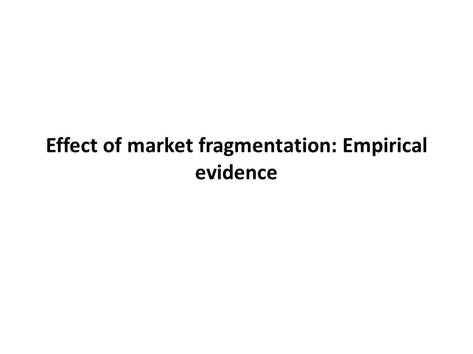Effect of market fragmentation: Empirical evidence