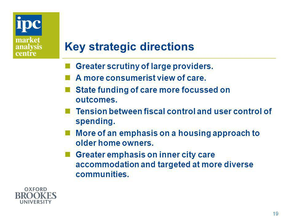 Key strategic directions Greater scrutiny of large providers.