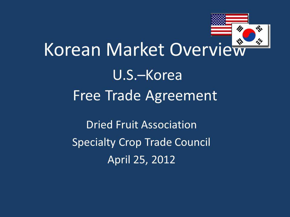 Korean Market Overview Uskorea Free Trade Agreement Dried Fruit