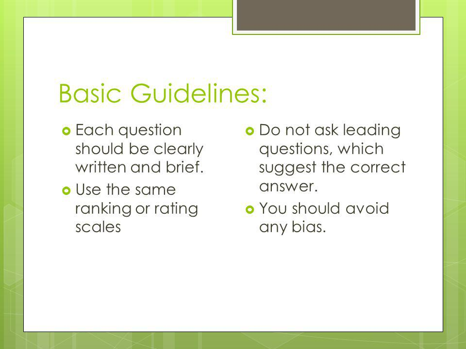Basic Guidelines: Each question should be clearly written and brief.