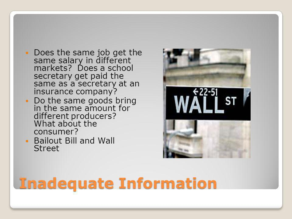 Inadequate Information Does the same job get the same salary in different markets.