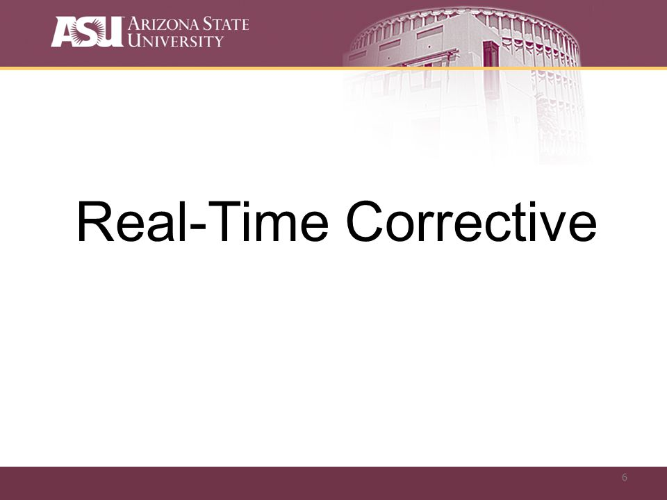 6 Real-Time Corrective