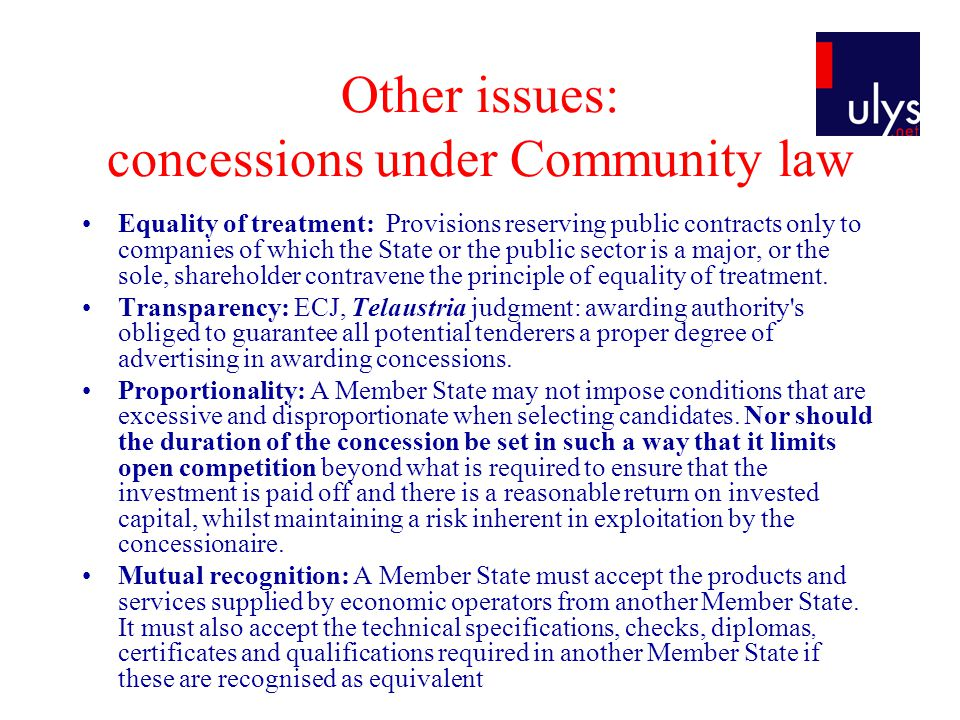 Other issues: concessions under Community law Equality of treatment: Provisions reserving public contracts only to companies of which the State or the public sector is a major, or the sole, shareholder contravene the principle of equality of treatment.