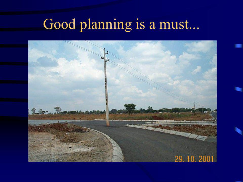 Good planning is a must...
