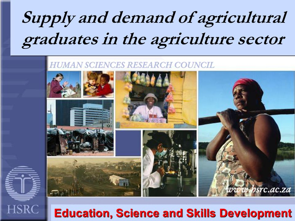 Supply and demand of agricultural graduates in the agriculture sector Education, Science and Skills Development