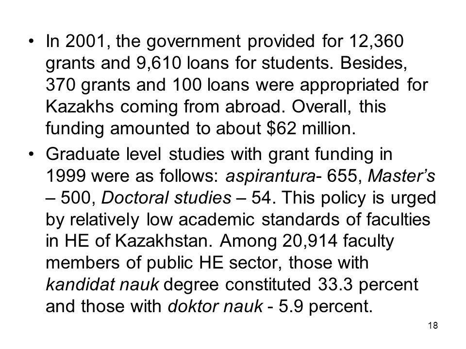 18 In 2001, the government provided for 12,360 grants and 9,610 loans for students.