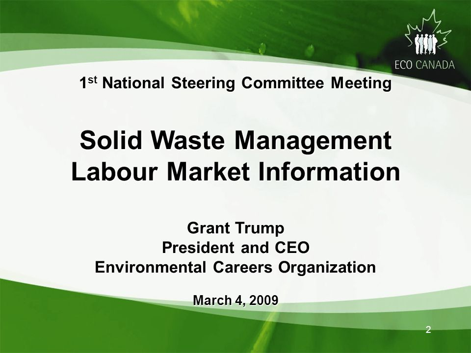 2 1 st National Steering Committee Meeting Solid Waste Management Labour Market Information Grant Trump President and CEO Environmental Careers Organization March 4, 2009