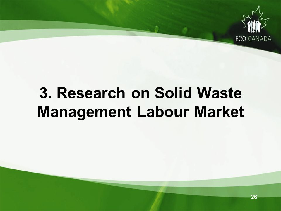 3. Research on Solid Waste Management Labour Market 26