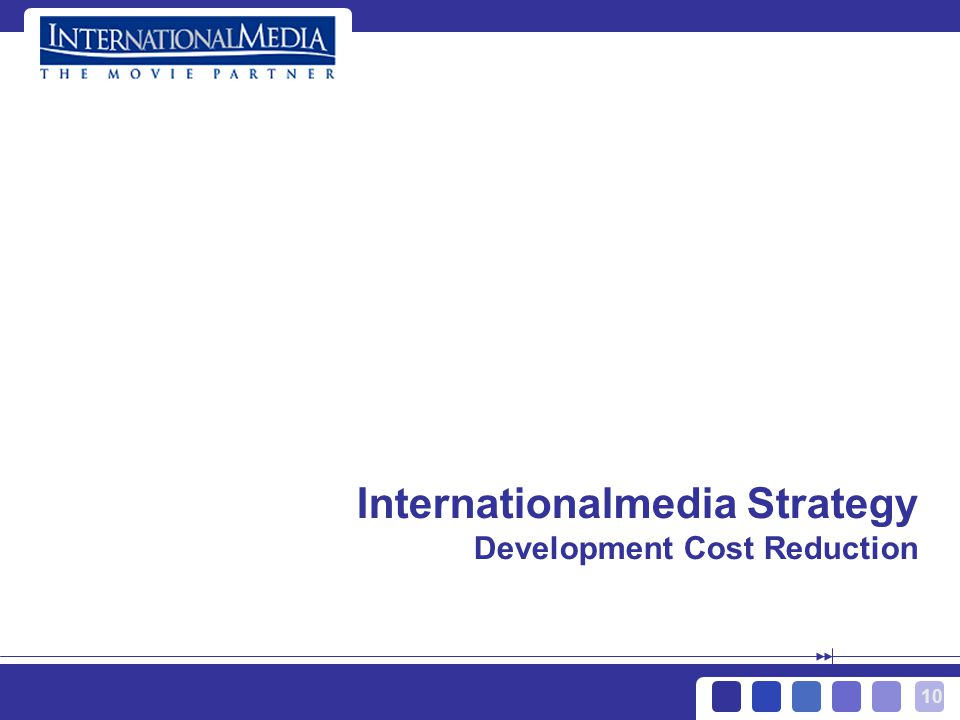 10 Internationalmedia Strategy Development Cost Reduction