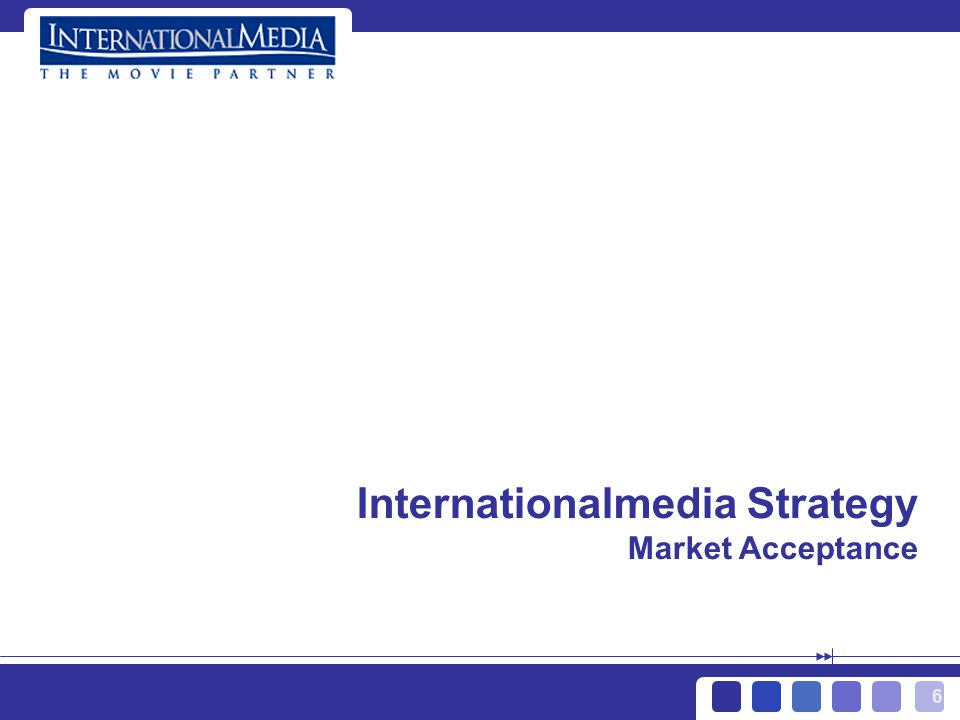 6 Internationalmedia Strategy Market Acceptance