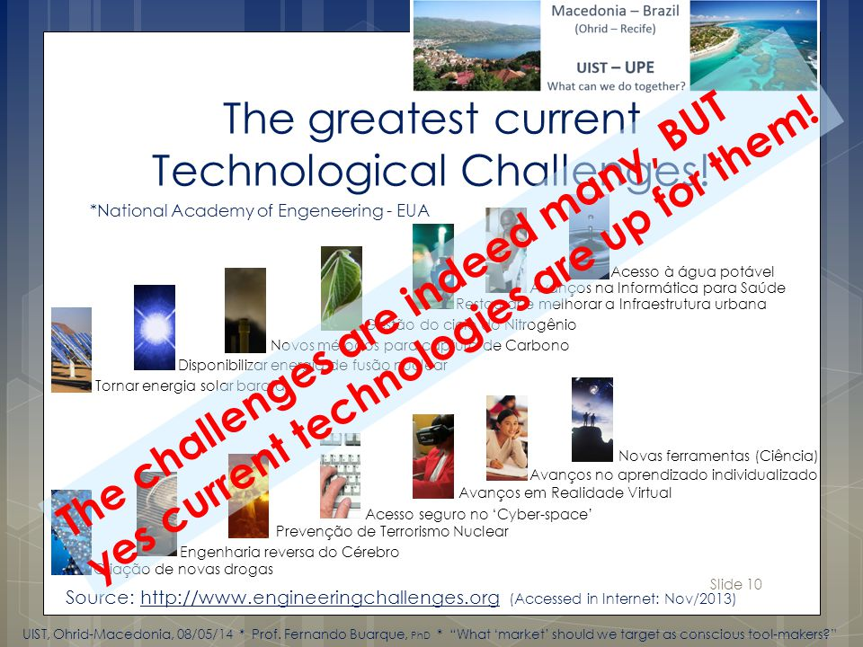 Slide 10 The greatest current Technological Challenges.