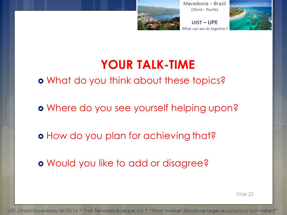 Slide 25 What do you think about these topics. Where do you see yourself helping upon.