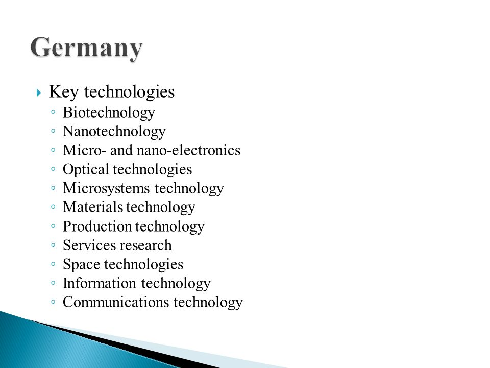 Key technologies Biotechnology Nanotechnology Micro- and nano-electronics Optical technologies Microsystems technology Materials technology Production technology Services research Space technologies Information technology Communications technology