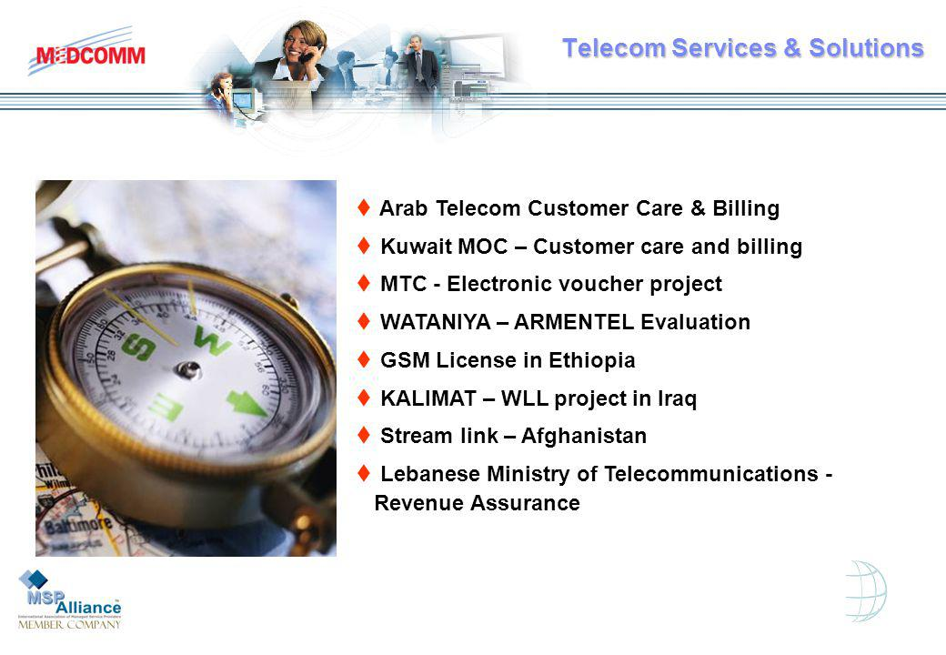 t Arab Telecom Customer Care & Billing t Kuwait MOC – Customer care and billing t MTC - Electronic voucher project t WATANIYA – ARMENTEL Evaluation t GSM License in Ethiopia t KALIMAT – WLL project in Iraq t Stream link – Afghanistan t Lebanese Ministry of Telecommunications - Revenue Assurance Telecom Services & Solutions