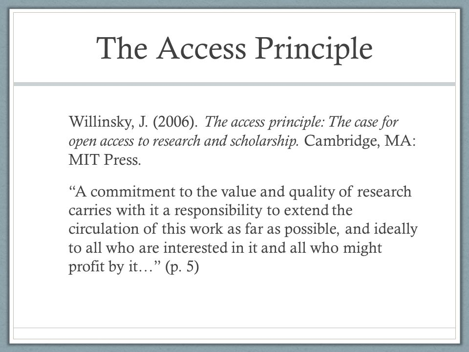 The Access Principle Willinsky, J. (2006).