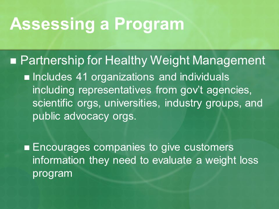 Assessing a Program Partnership for Healthy Weight Management Includes 41 organizations and individuals including representatives from govt agencies, scientific orgs, universities, industry groups, and public advocacy orgs.