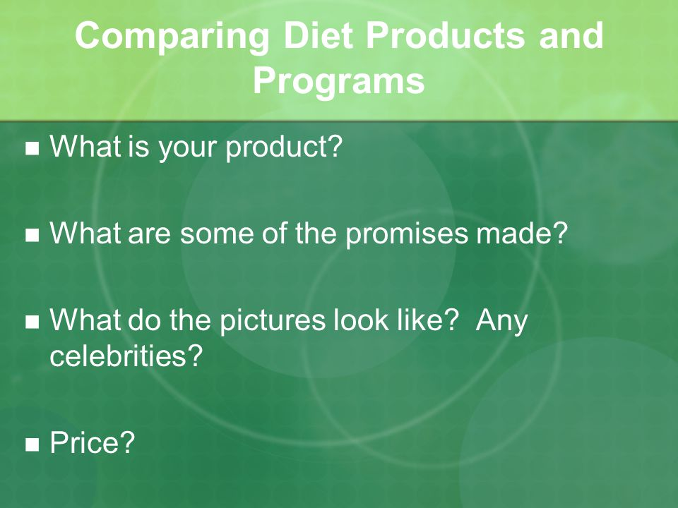 Comparing Diet Products and Programs What is your product.