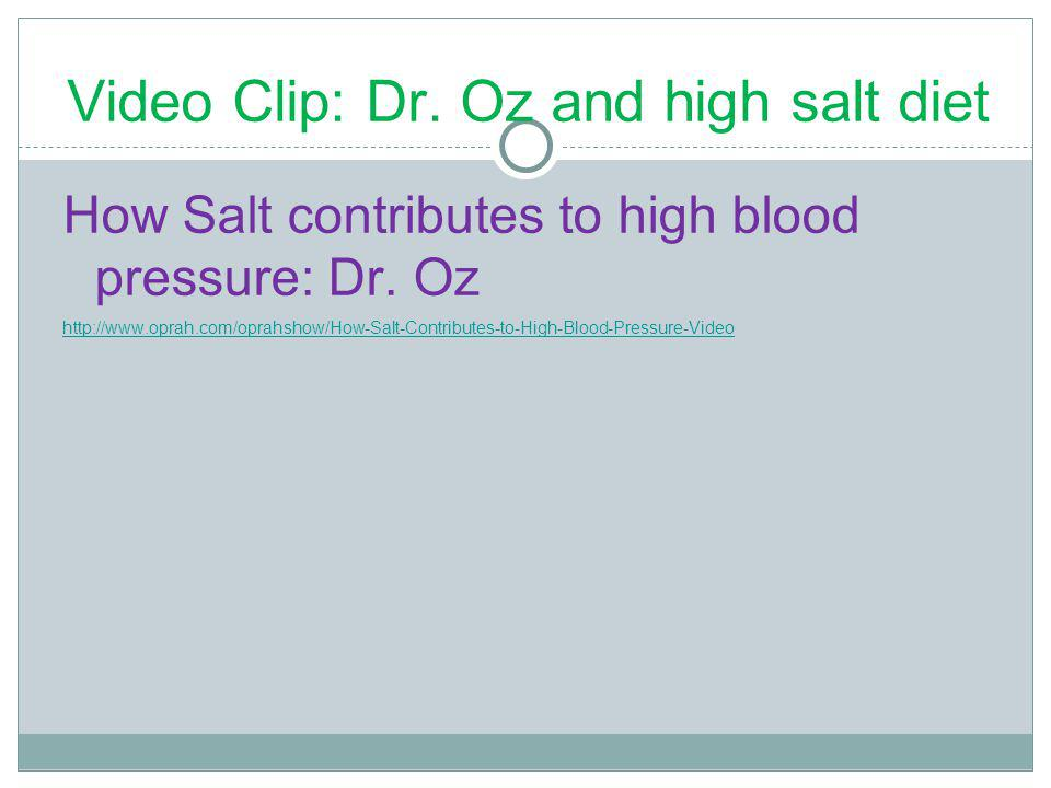 Video Clip: Dr. Oz and high salt diet How Salt contributes to high blood pressure: Dr.