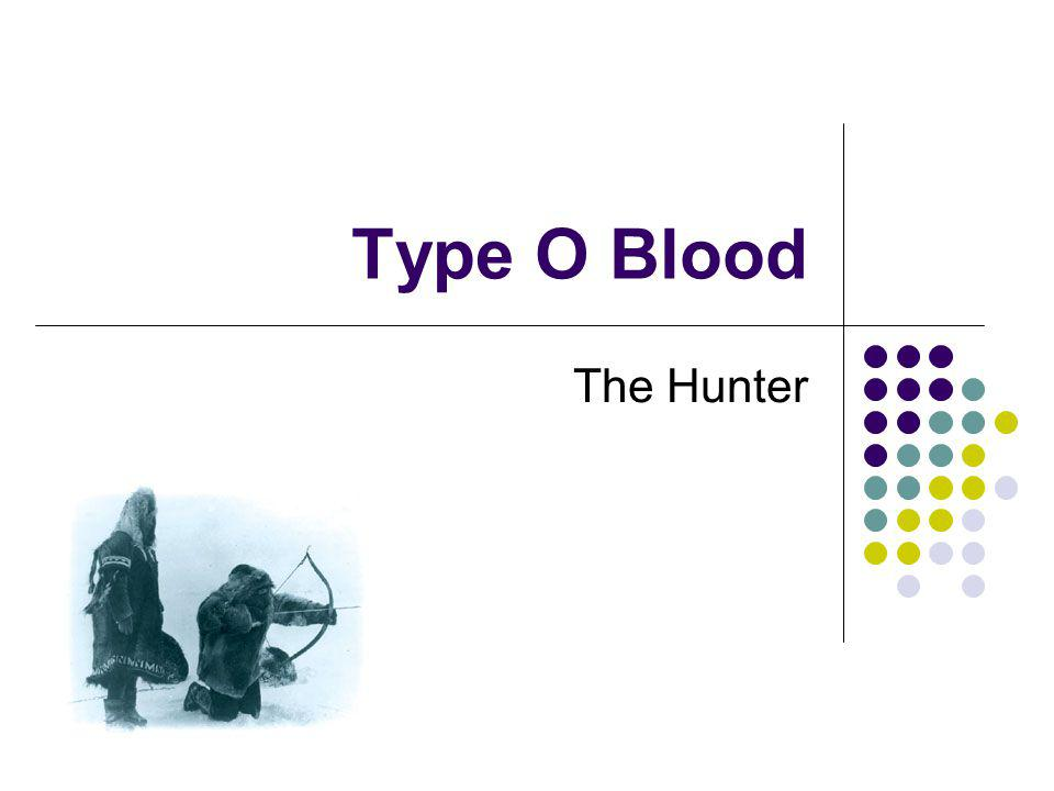 Type O Blood The Hunter
