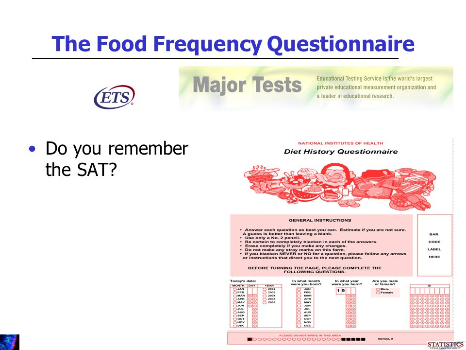 The Food Frequency Questionnaire Do you remember the SAT.