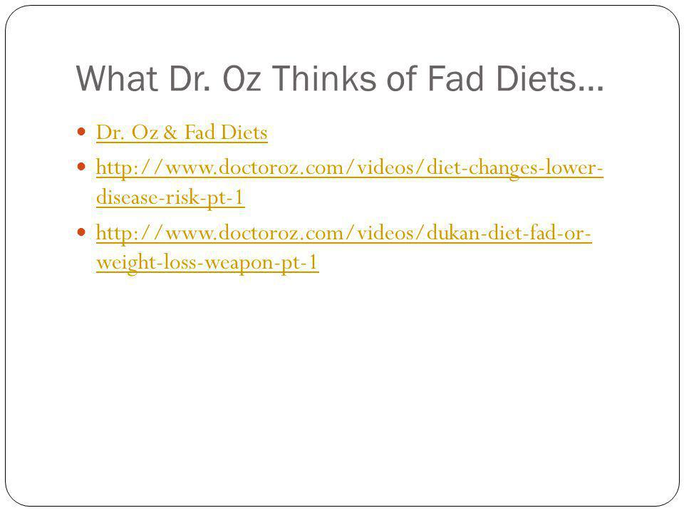 What Dr. Oz Thinks of Fad Diets… Dr.