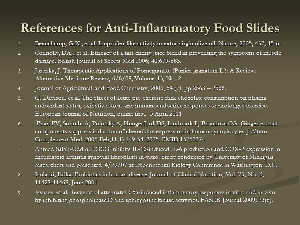 References for Anti-Inflammatory Food Slides 1. Beauchamp, G.K., et al.