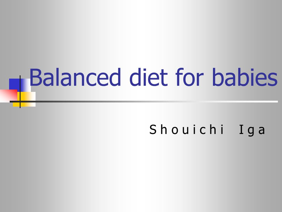 Balanced diet for babies S h o u i c h i I g a