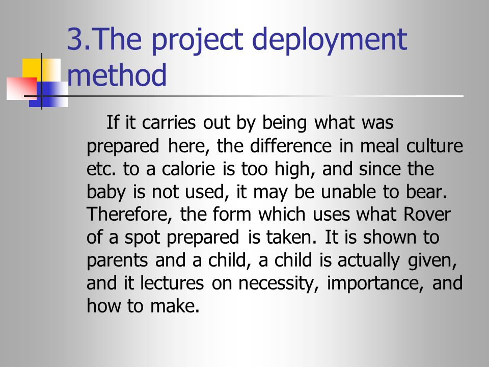 3.The project deployment method If it carries out by being what was prepared here, the difference in meal culture etc.