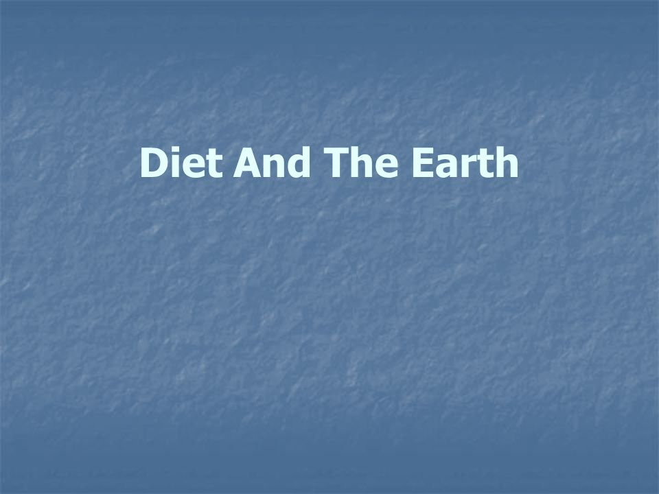 Diet And The Earth