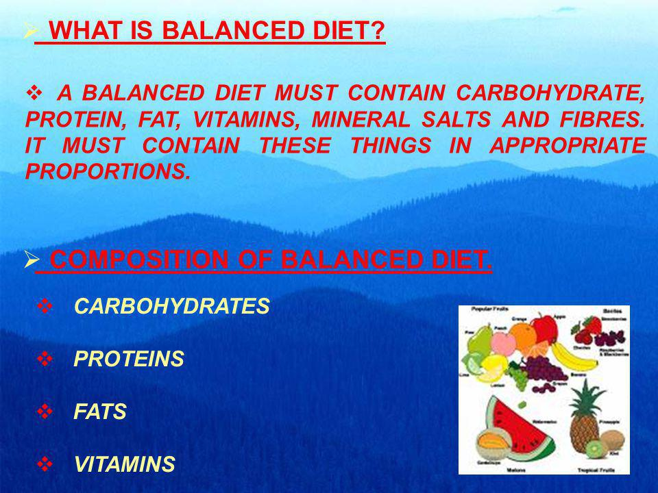 WHAT IS BALANCED DIET.