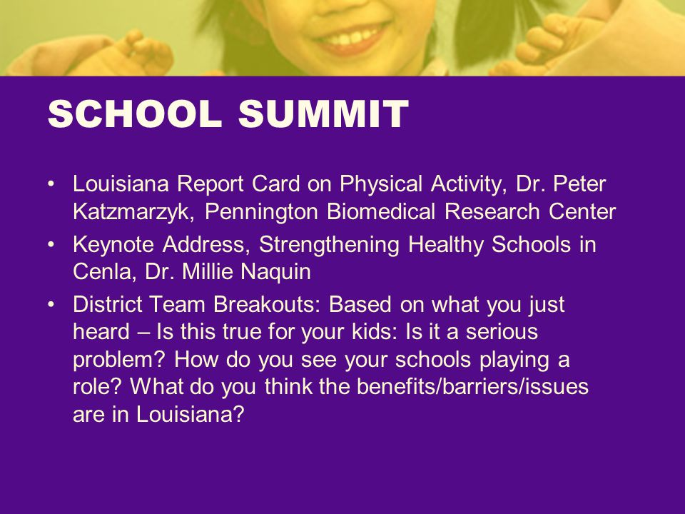 SCHOOL SUMMIT Louisiana Report Card on Physical Activity, Dr.