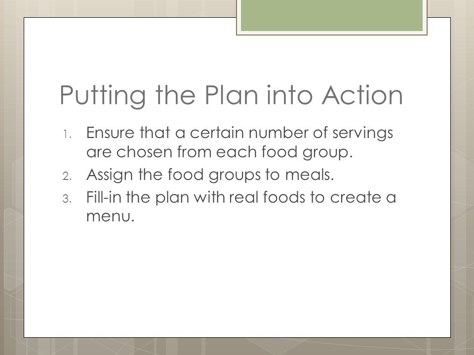 Putting the Plan into Action 1.