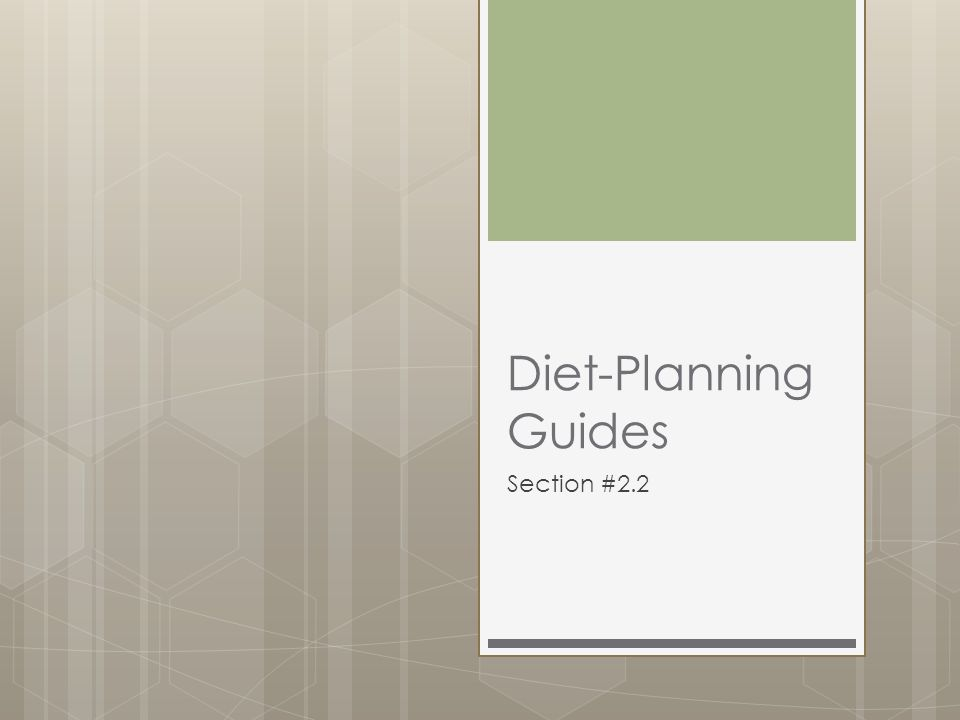 Diet-Planning Guides Section #2.2