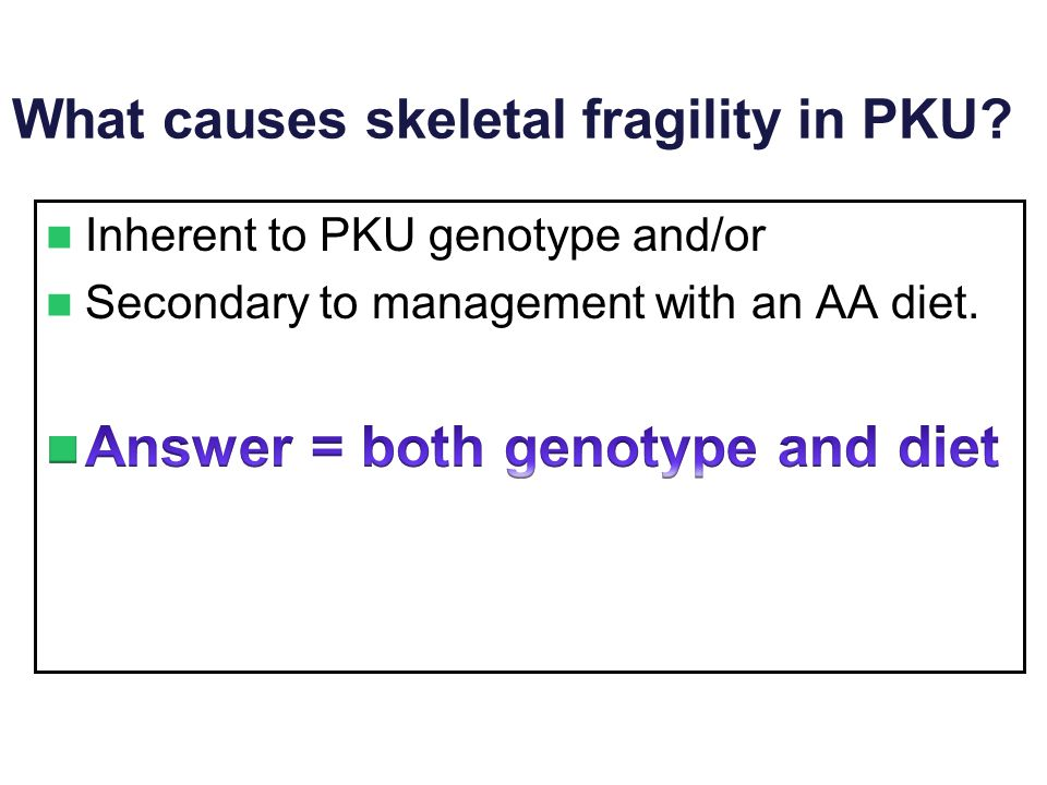 What causes skeletal fragility in PKU