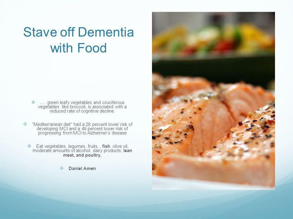 Stave off Dementia with Food ….
