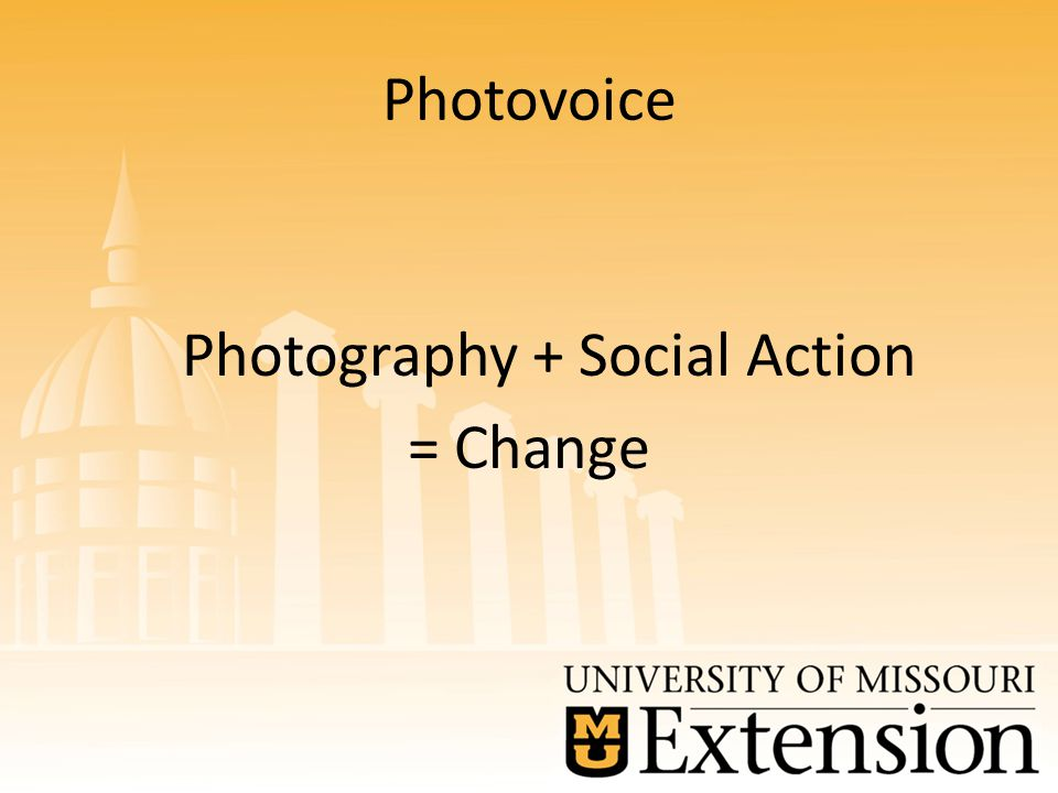 Photovoice Photography + Social Action = Change