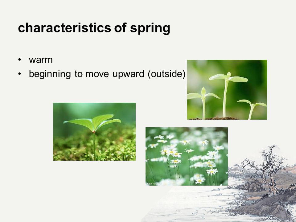characteristics of spring warm beginning to move upward (outside)