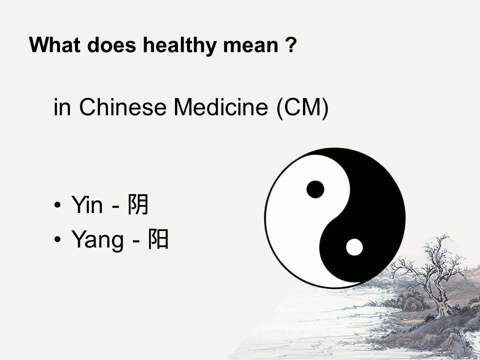 What does healthy mean Yin - Yang - in Chinese Medicine (CM)