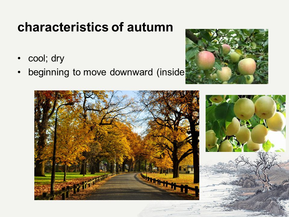 characteristics of autumn cool; dry beginning to move downward (inside)