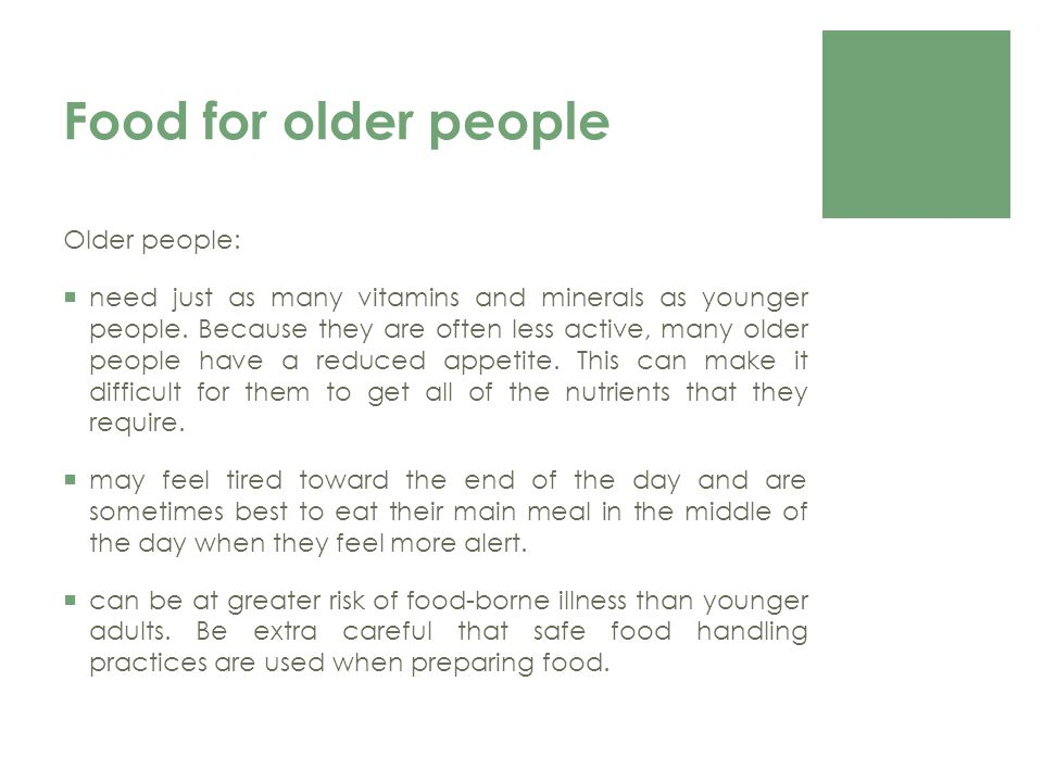 Food for older people Older people: need just as many vitamins and minerals as younger people.