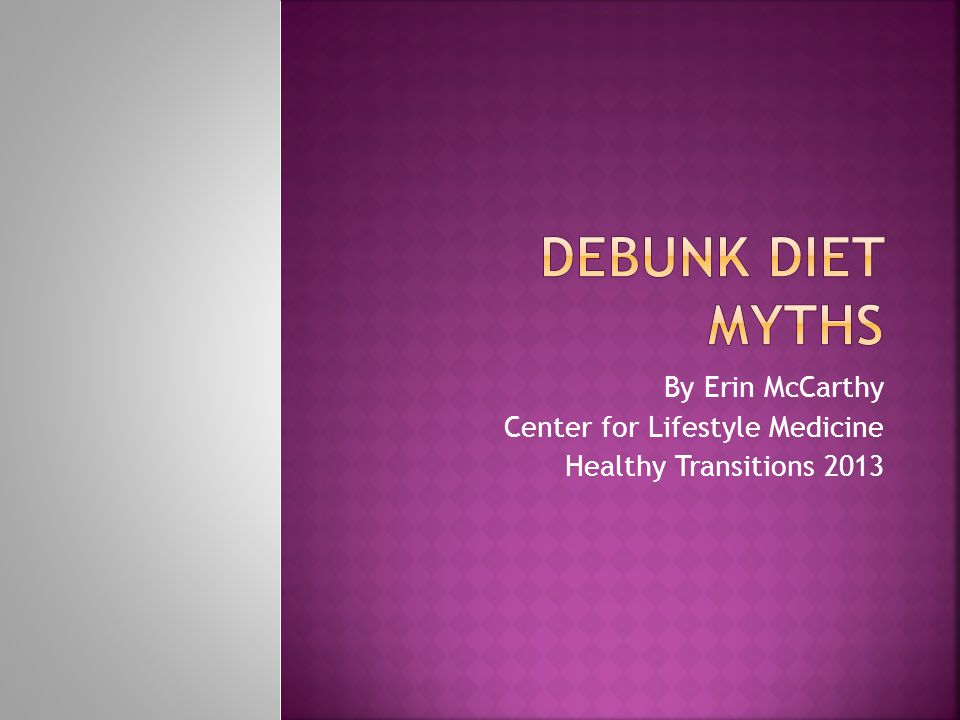 By Erin McCarthy Center for Lifestyle Medicine Healthy Transitions 2013