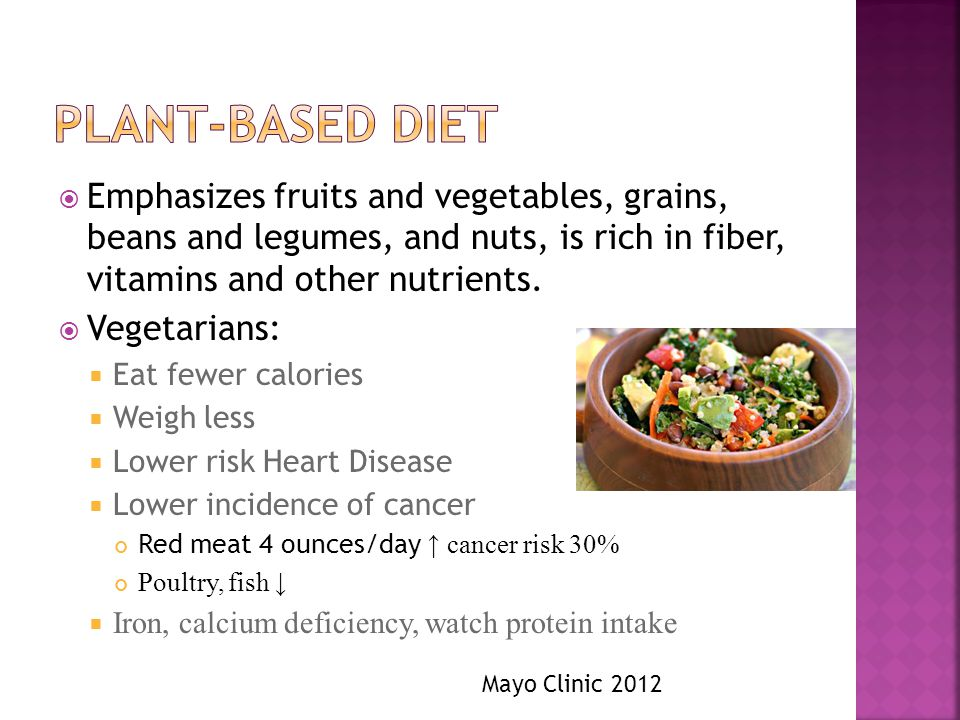 Emphasizes fruits and vegetables, grains, beans and legumes, and nuts, is rich in fiber, vitamins and other nutrients.