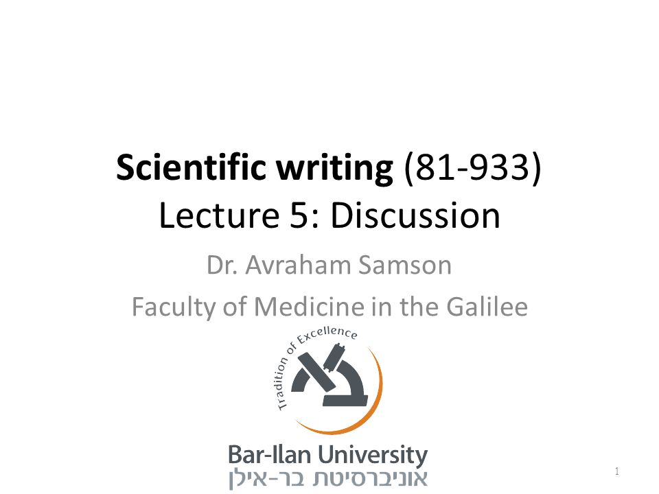 Scientific writing (81-933) Lecture 5: Discussion Dr.