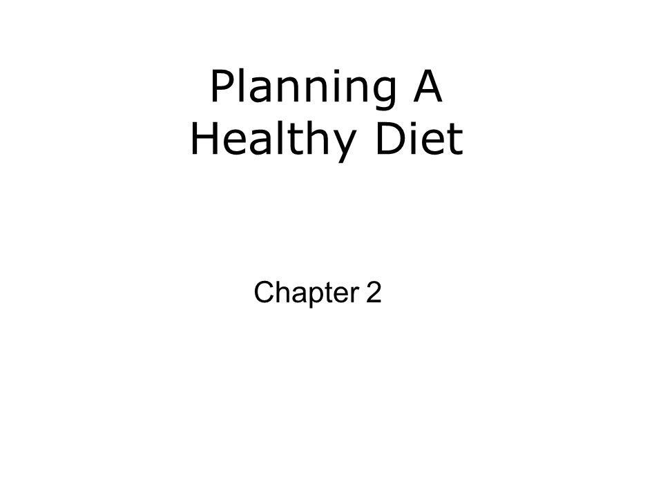 Planning A Healthy Diet Chapter 2