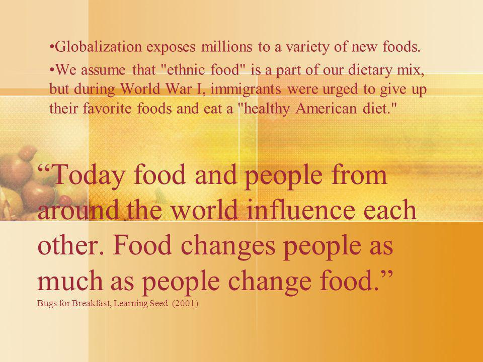 Today food and people from around the world influence each other.