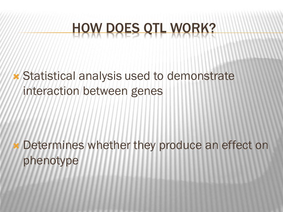 Statistical analysis used to demonstrate interaction between genes Determines whether they produce an effect on phenotype