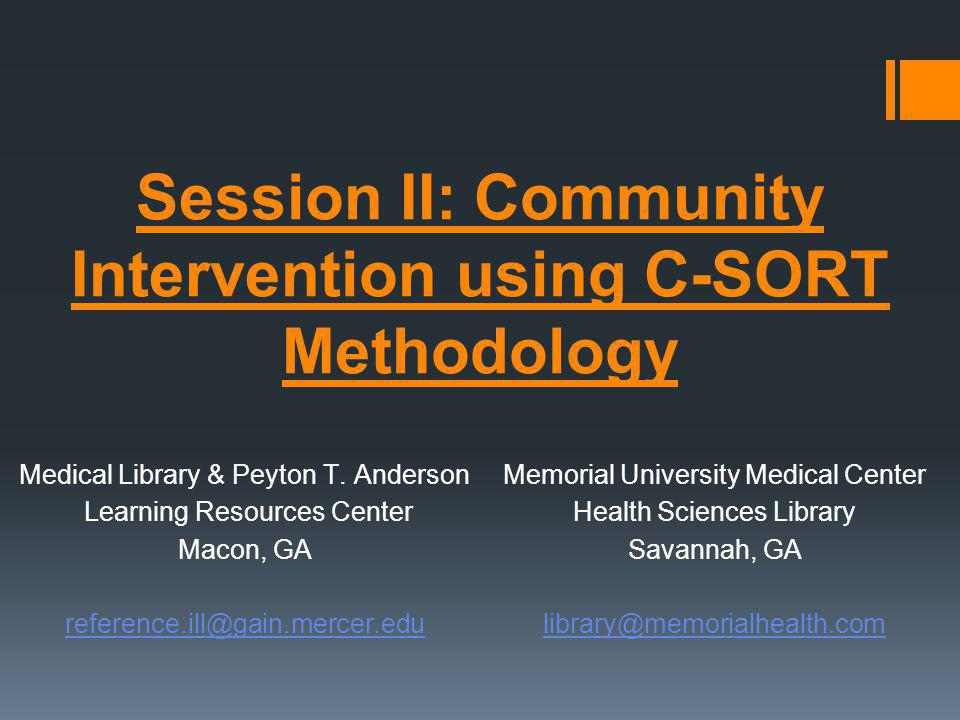 Session II: Community Intervention using C-SORT Methodology Medical Library & Peyton T.